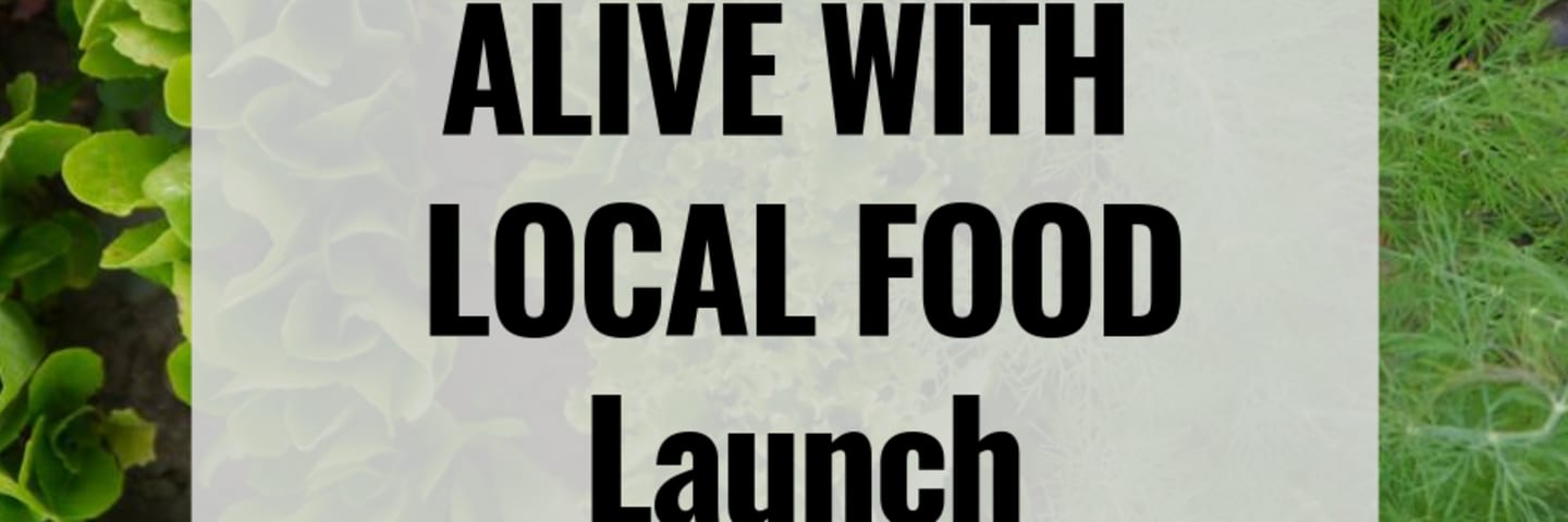 Alive with Local Food launch