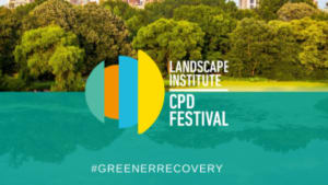 Landscape Institute host 2021 Greener Recovery Festival