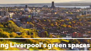 Liverpool City Council launch green space vision